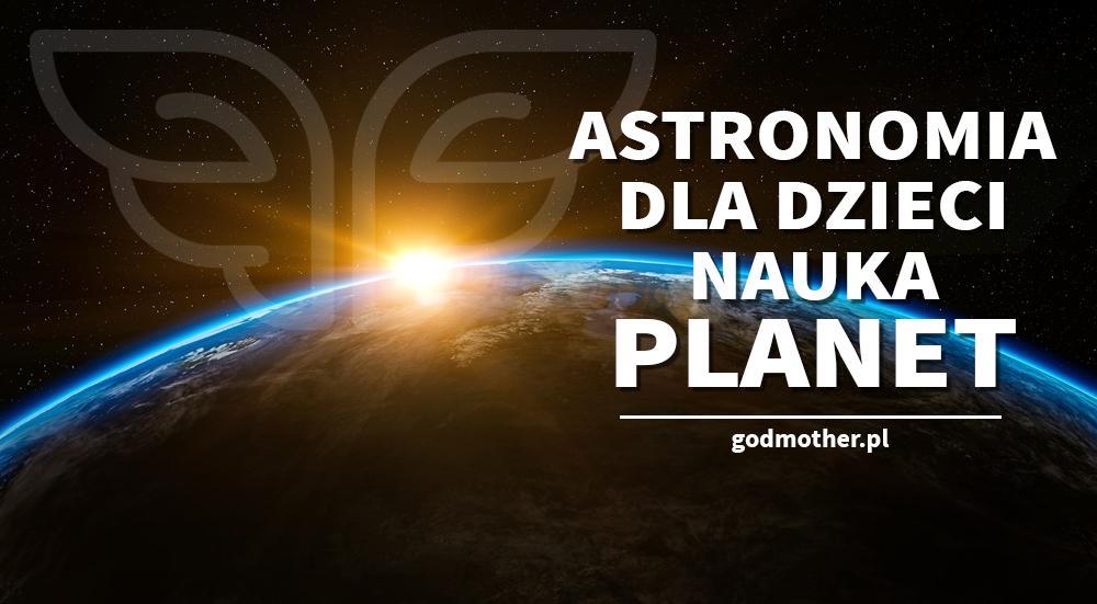 Astronomia Dla Dzieci Naucz Dziecko Planet Godmother